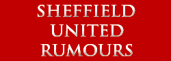 Sheffield United Rumours